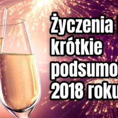 Podsumowanie 2018 roku i Noworoczne Życzenia