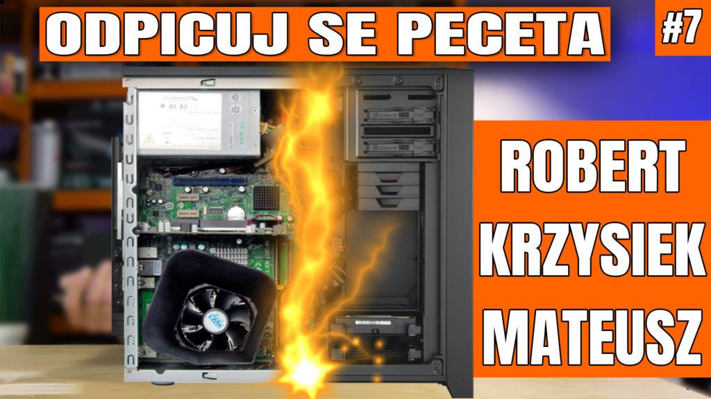Odpicuj Se PeCeta - poradnik modernizacji komputerów Widzów. Zapraszam na siódmy odcinek z poradą dla Roberta, Krzysztofa i Mateusza - co kupić, co wymienić, jak zmodernizować swój komputer aby osiągnąć najlepsze wyniki w założonym budżecie. #osp #odpicujSePeceta #VBT #VideoBlogTech #poradnik #modernizacjaPC #komputer