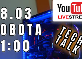 Live! – Tech Talk – 28.03 – Sobota – 21:00