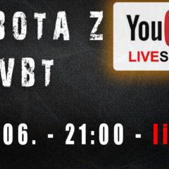 Sobota z VBT – Q&A – Live – 06.06.2020 – start 21:00
