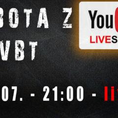 Sobota z VBT – Q&A – Live – 25.07 od 21:00