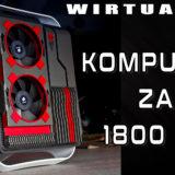 Tani komputer do gier poniżej 1800zł – wirtualnik – VBT