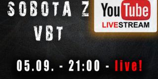 Sobota z VBT – Q&A – 05.09 od 21:00 – Live