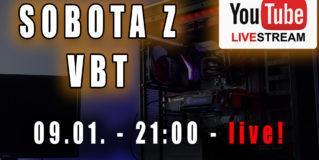 Sobota z VBT – Live! + Q&A – 09.01 od 21:00