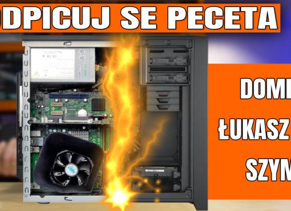 Odpicuj Se PeCeta #14 – poradnik modernizacji komputerów Widzów.