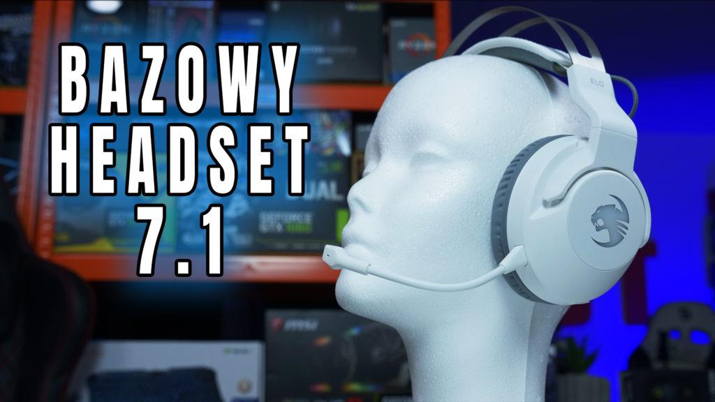 Bazowy, podstawowy czyli jak na opcje - tani - zestaw słuchawkowy od firmy Roccat - ELO 7.1 AiR - bezprzewodowe słuchawki z wirtualnym 7.1 w teście.  #roccat #eloAir #test #recenzja #headset #słuchawki #gamingowe #vbt #videoblogtech #morele
